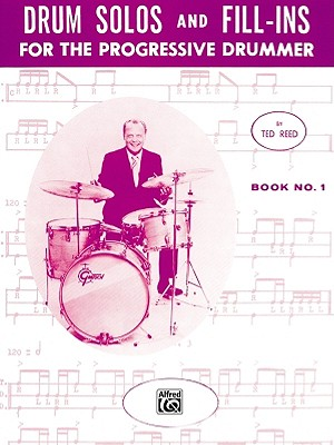 Drum Solos and Fill-ins for the Progressive Drummer, Book 1 By Reed, Ted