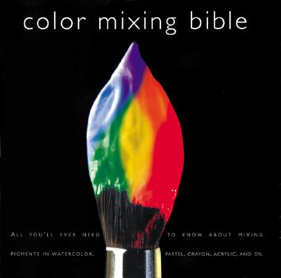 Color Mixing Bible By Sidaway, Ian