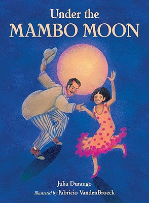 Under the Mambo Moon By Durango, Julia/ Vanden Broeck, Fabricio (ILT)