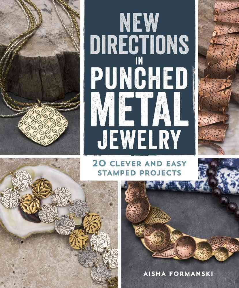 New Directions in Punched Metal Jewelry By Formanski, Aisha