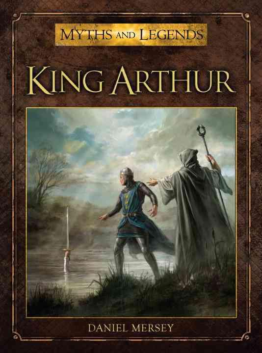 King Arthur By Mersey, Daniel/ Lathwell, Alan (ILT)